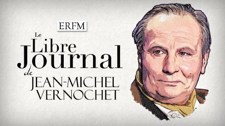Le libre journal de Jean-Michel Vernochet n°60 – Émission du 6 septembre 2021